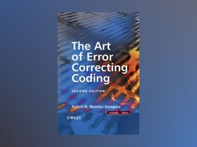 The Art of Error Correcting Coding, 2nd Edition av Robert H. Morelos-Zaragoza