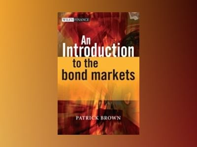 An Introduction to the Bond Markets av Patrick Brown