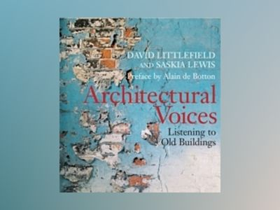 Architectural Voices: Listening to Old Buildings av David Littlefield