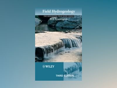 Field Hydrogeology, 3rd Edition av Frederick CharlesBrassington