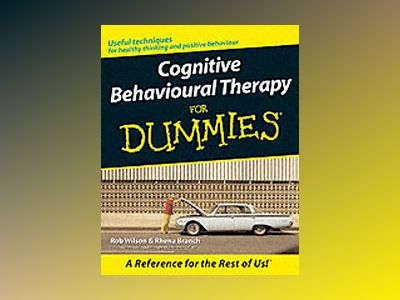 Cognitive Behavioural Therapy for Dummies av Rob Willson