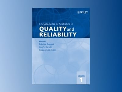 Encyclopedia of Statistics in Quality and Reliability av Fabrizio Ruggeri