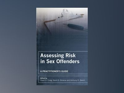 Assessing Risk in Sex Offenders: A Practitioner's Guide av Leam Craig