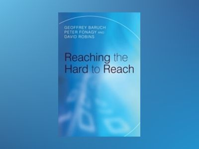 Reaching the Hard to Reach: Evidence-based Funding Priorities for Intervent av Geoffrey Baruch