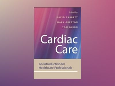 Cardiac Care: An Introduction for Healthcare Professionals av David Barrett