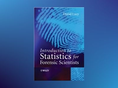 Introduction to Statistics for Forensic Scientists av David Lucy