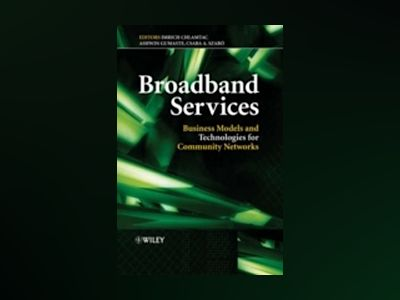 Broadband Services: Business Models and Technologies for Community Networks av Imrich Chlamtac