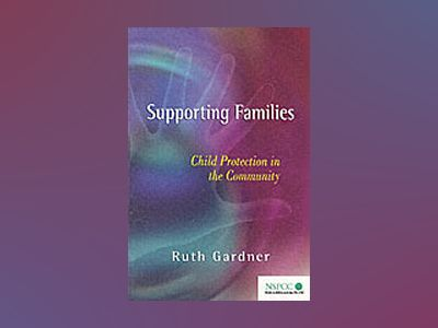Supporting Families: Child Protection in the Community av Ruth Gardner
