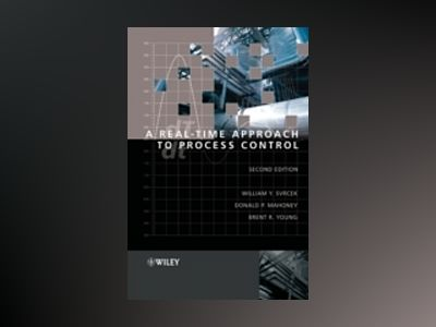 A Real-Time Approach to Process Control, 2nd Edition av William Y. Svrcek