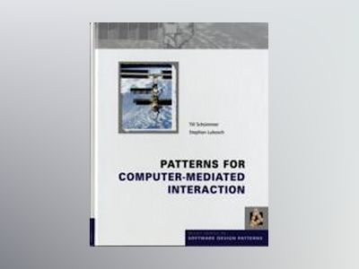 Patterns for Computer-Mediated Interaction av Till Schummer