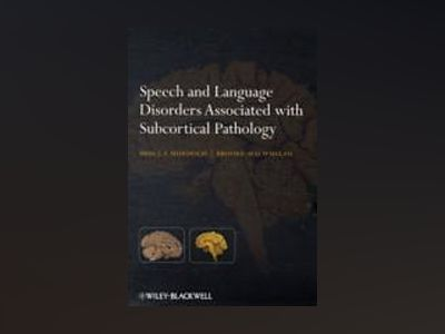 Speech and Language Disorders Associated with Subcortical Pathology av Bruce E. Murdoch