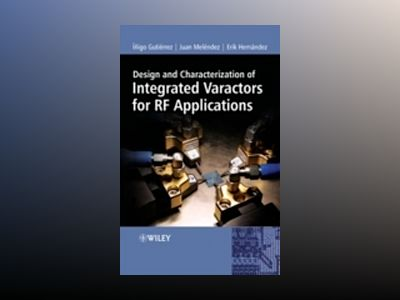 Design and Characterization of Integrated Varactors for RF Applications av Inigo Gutierrez