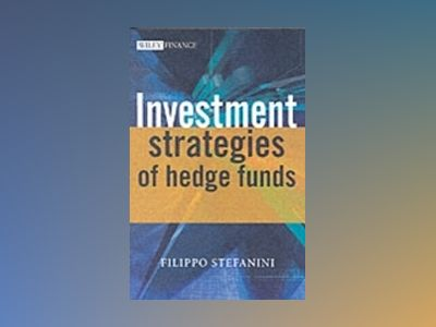 Investment Strategies of Hedge Funds av Filippo Stefanini