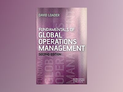 Fundamentals of Global Operations Management, 2nd Edition av David Loader