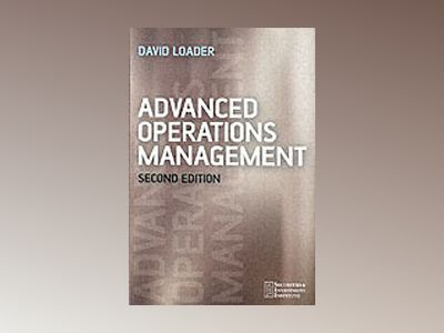 Advanced Operations Management, 2nd Edition av David Loader