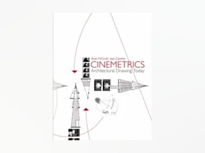 Cinemetrics: Architectural Drawing Today av Brian McGrath