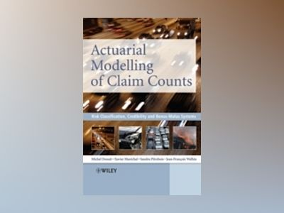 Actuarial Modelling of Claim Counts: Risk Classification, Credibility and B av Michel Denuit