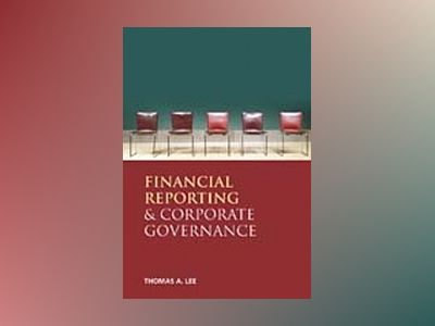 Financial Reporting and Corporate Governance av Thomas A. Lee