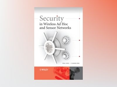 Security in Wireless Ad Hoc and Sensor Networks av Erdal Cayirci