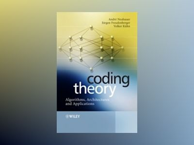 Coding Theory: Algorithms, Architectures and Applications av Andre Neubauer