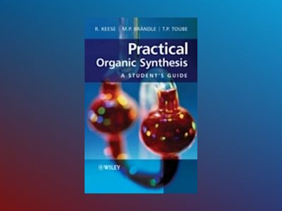 Practical Organic Synthesis:A Student's Guide av Reinhart Keese