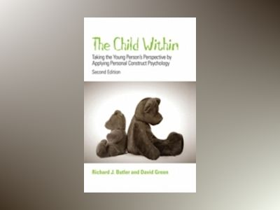 The Child Within: Taking the Young Person's Perspective by Applying Persona av Richard W. Butler