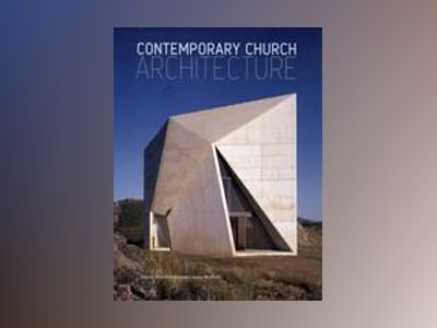 Contemporary Church Architecture av Edwin Heathcote