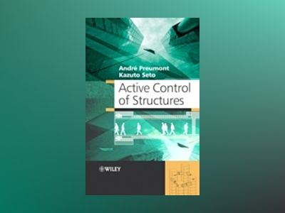 Active Control of Structures av Andre Preumont