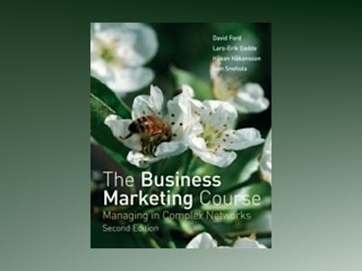 The Business Marketing Course: Managing in Complex Networks, 2nd Edition av David Ford