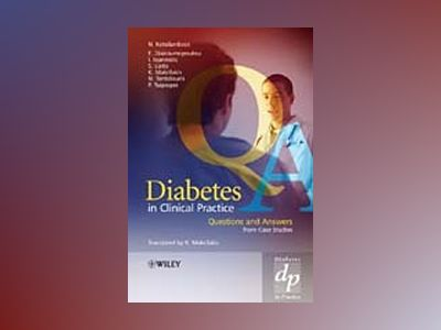 Diabetes in Clinical Practice: Questions and Answers from Case Studies av Nicholas Katsilambros