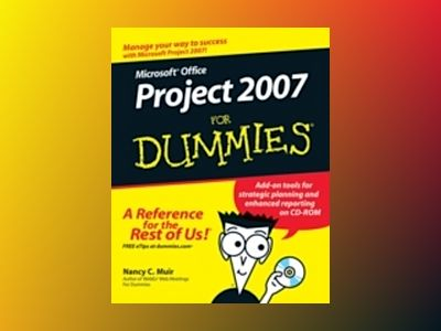 Microsoft Office Project 2007 For Dummies av Nancy Muir