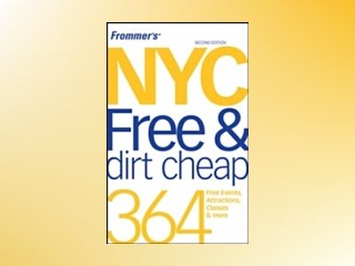 Frommer's NYC Free & Dirt Cheap, 2nd Edition av Ethan Wolff