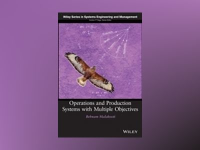 Systems Engineering and Operations with Multiple Objectives av Behnam Malakooti