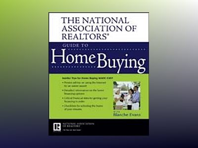 The National Association of Realtors Guide to Home Buying av NAR
