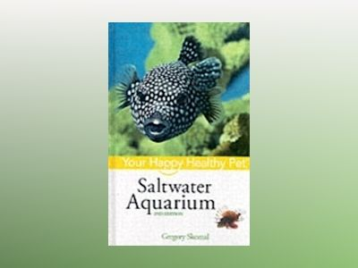 Saltwater Aquarium: Your Happy Healthy PetTM, 2nd Edition av Gregory Skomal