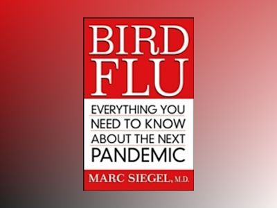 Bird Flu: Everything You Need to Know About the Next Pandemic av Marc Siegel