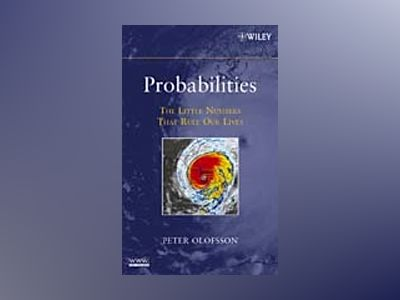 Probabilities: The Little Numbers That Rule Our Lives av Peter Olofsson