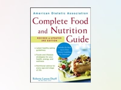 American Dietetic Association Complete Food and Nutrition Guide, Revised an av ADA