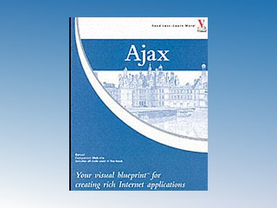 Ajax: Your visual blueprintTM for creating rich Internet applications av Steve Holzner
