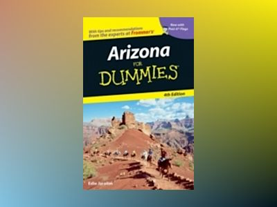 Arizona For Dummies , 4th Edition av Edie Jarolim