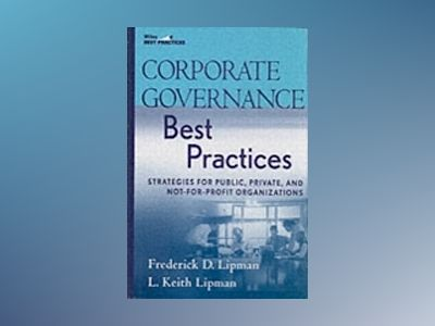 Corporate Governance Best Practices: Strategies for Public, Private, and No av Frederick Lipman