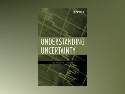Understanding Uncertainty av Dennis V. Lindley