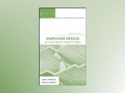 Simplified Design of Concrete Structures, 8th Edition av James Ambrose