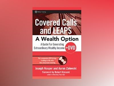 Covered Calls and LEAPS--A Wealth Option + DVD: A Guide for Generating Extr av Joseph R. Hooper
