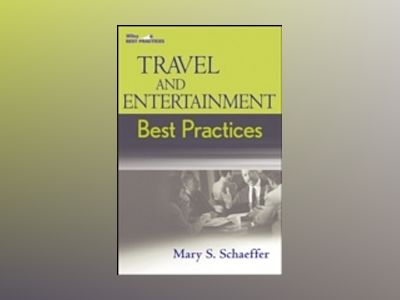 Travel and Entertainment Best Practices av Mary S. Schaeffer
