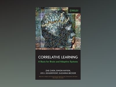 Correlative Learning: A Basis for Brain and Adaptive Systems av ZheChen