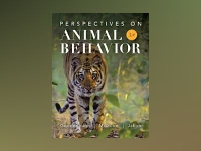 Perspectives on Animal Behavior, 3rd Edition av Judith Goodenough