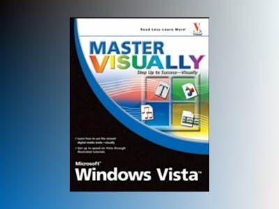 Master VISUALLY Microsoft Windows VistaTM av Rob Tidrow