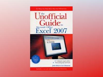 The Unofficial Guide to Microsoft Office Excel 2007 av Julia Kelly
