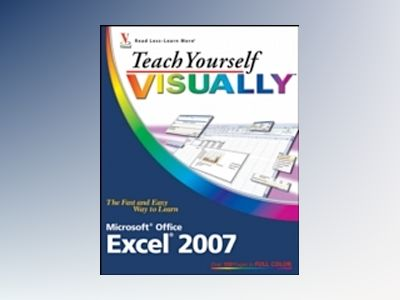 Teach Yourself VISUALLYTM Excel 2007 av Nancy Muir